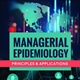 Check out the new book by Dr. Khaliq - Managerial Epidemiology